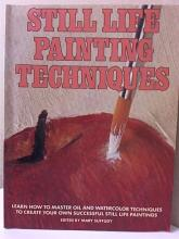 STILL LIFE PAINTING TECHNIQUES - Mary Suffudy - 1985 - ILLUSTRATED