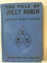 TUCK-ME-IN TALES - THE TALE OF JOLLY ROBIN - 1917 - Arthur Scott Bailey