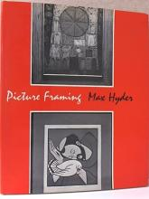 PICTURE FRAMING - Max Hyder - 1963 - INSTRUCTIONAL - ILLUSTRATED - HC/DJ