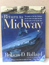 RETURN TO MIDWAY - Robert D. Ballard - Rick Archbold - HC/DJ - 1999
