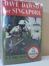 DAVE DAWSON AT SINGAPORE - R. Sidney Bowen - 1942 - HC/DJ