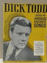 SONGS OF THE '40S:  DICK TODD SELECTS AMERICA'S FAVORITE SONGS - SHEET MUSIC