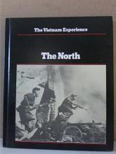 THE VIETNAM EXPERIENCE - THE NORTH - HARDCOVER - ILLUSTRATED