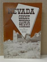 NEVADA GHOST TOWN TRAILS - Mickey Broman - ILLUSTRATED = MAPS