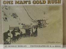 ONE MAN'S GOLD RUSH - Murray Morgan & E. A. Hegg - A KLONDIKE ALBUM
