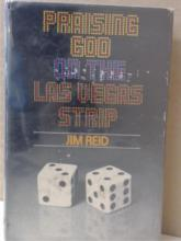 PRAISING GOD ON THE LAS VEGAS STRIP - SIGNED - Jim Reid - HARDCOVER