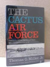 THE CACTUS AIR FORCE - Thomas G. Miller HC/DJ - IL
