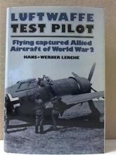 LUFTWAFFE TEST PILOT - FLYING CAPTURED ALLIED AIRC