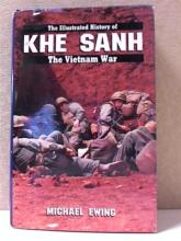 THE ILLUSTRATED HISTORY OF KHE SANH, THE VIETNAM W