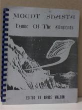 MOUNT SHASTA, HOME OF THE ANCIENTS - Bruce Walton