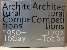 ARCHITECTURAL COMPETITIONS 1792-TODAY - TWO VOLUME