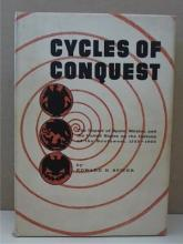 CYCLES OF CONQUEST - Edward H. Spicer - HC/DJ - SO