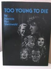 TOO YOUNG TO DIE-Patricia Fox Sheinwold HC - ILLUS