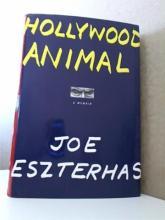 HOLLYWOOD ANIMAL - Joe Eszterhas - A MEMOIR - HC/D