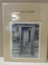A LAST LOOK - Louis F. DeSerio; Glen H. Greenwell, Jr. - NEVADA PHOTOGRAPHS