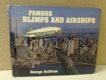 FAMOUS BLIMPS AND AIRSHIPS by George Sullivan, First Edition, 1988