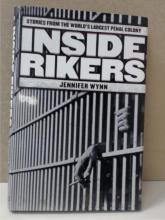 INSIDE RIKERS by Jennifer Wynn- STORIES FROM THE WORLD'S LARGEST PENAL COLONY nc