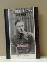 GERMAN CROSS IN GOLD, HOLDERS OF THE SS AND POLICE, Volume 2, Mark C. Yerger, Signed, First Edition, 254 of 500; 2005.  Condition:  Fine.