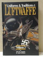 UNIFORMS & TRADITIONS OF THE LUFTWAFFE, Volume 3, John R. Angolia & Adolf Schlicht, R.James Bender Publishing, Signed, First Edition, 72/500, 1998, Condition:  Fine.