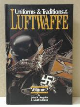UNIFORMS & TRADITIONS OF THE LUFTWAFFE, Volume 3, John R. Angolia & Adolf Schlicht, R.James Bender Publishing, Signed, First Edition, 367/500, 1998, Condition:  Fine.