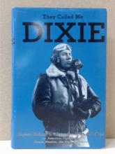 THEY CALLED ME DIXIE, Captain Richard L. Alexander, USAAF, An Ameircan Fighter Ace, former member, the Eagle Squadron, First Edition, Robinson Typographics, 1988.