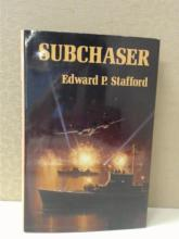 SUBCHASER - Edward P. Stafford - Naval Institue Press - First Edition