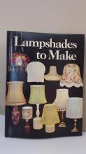 LAMPSHADES TO MAKE - HC/DJ - ILLUSTRATED - 88pp.