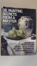 OIL PAINTING SECRETS FROM A MASTER - Linda Cateura - HC/DJ - ILLUSTRATED