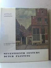 SEVENTEENTH CENTURY DUTCH PAINTING - Attilio Podesta - HC/DJ - ILLUSTRATED