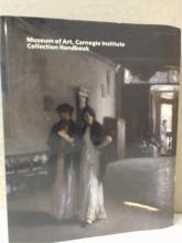 MUSEUM OF ART, CARNEGIE INSTITUTE COLLECTION HANDBOOK - 1985