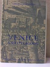VENICE AND ITS LAGOON Guilto Lorenzetti 1961 - ILLUSTRATED - SOFTCOVER