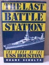 THE LAST BATTLE STATION - USS HOUSTON - Duane Schultz - HC/DJ - 1985 - 271pp.