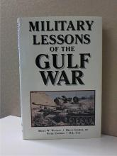 MILITARY LESSONS OF THE GULF WAR - B.W.Watson, 1991, HC/DJ - Illus. 272pp.