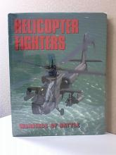 HELICOPTER FIGHTERS, WARBIRDS OF BATTLE- Andy Lightbody, HC/DJ - 1990 - 160pp.