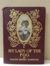 MY LADY OF THE FOG - RALPH HENRY BARBOUR 1908 - FIRST EDITION