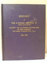 HISTORY OF THE SUPREME COUNCIL - 1861- 1891 - HC - ILLUSTRATED