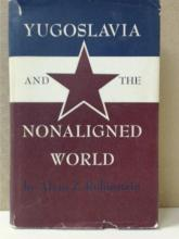 YUGOSLAVIA AND THE NONALIGNED WORLD by ALVIN Z. RUBINSTEIN