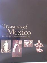 TREASURES OF MEXICO FROM THE MEXICAN NATIONAL MUSEUM - 1978