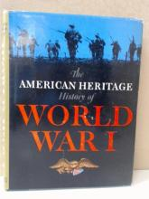 THE AMERICAN HERITAGE HISTORY OF WORLD WAR I  - HARDCOVER - ILLUSTRATED