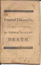 Funeral Discourses on the Reverend Mr. Thomas Ruggles's Death Printed Circa 1770