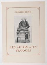 Blind, Adolphe. Les Automates TruquŽs [Author's Copy]. Paris, 1927. Publis