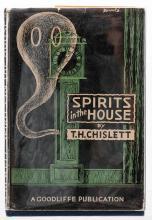Chislett, T.H. Spirits in the House. Birmingham: Goodliffe, 1949. First Edi