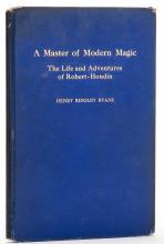 Evans, Henry Ridgley. A Master of Modern Magic: Life and Adventures of Robe
