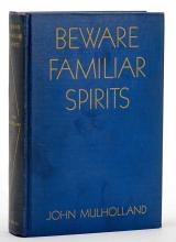 Mulholland, John. Beware Familiar Spirits. New York: Scribner's, 1938. Firs