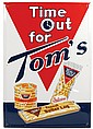 Advertising sign, Time Out for Tom's, mfgd by