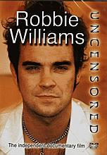 ROBBIE WILLIAMS UNCENSORED DVD
