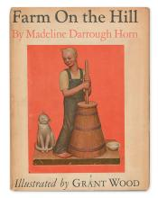 (CHILDREN'S LITERATURE.) HORN, MADELINE DARROUGH and WOOD, GRANT. Farm on the Hill.