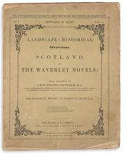 (CRUIKSHANK, GEORGE.) [Scott, Sir Walter] Wright, Rev. G.N. Landscape-Historical Illustrations of Scotland, and the Waverly Novels.