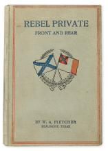 (CIVIL WAR--CONFEDERATE.) Fletcher, William A. Rebel Private Front and Rear: Experiences and Observations . . . through the Civil War.