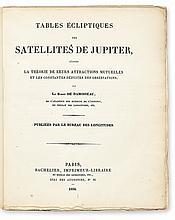DAMOISEAU DE MONTFORT, MARIE-CHARLES-THEODORE, Baron. Tables Écliptiques des Satellites de Jupiter. 1836